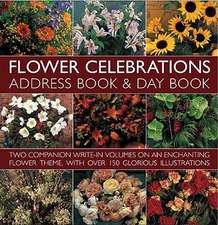 Flower Celebrations Address Book & Day Book:  A Day Book & Book of Inspirations