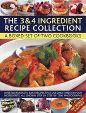 The 3 & 4 Ingredient Recipe Collection:  Over 450 Fantastic Easy Recipes That Use Only Three or Four Ingredients, All Shown