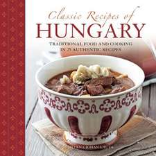 Classic Recipes of Hungary