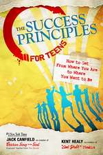 The Success Principles for Teens