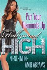 Put Your Diamonds Up!: The Hollywood High Series