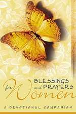 Blessings and Prayers:  A Devotional Companion