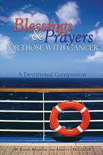 Blessings & Prayers for Those with Cancer:  A Devotional Companion