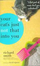 Your Cat's Just Not That Into You