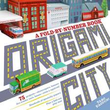Origami City: A Fold-By-Number Book: 54 Models to Fold and Build