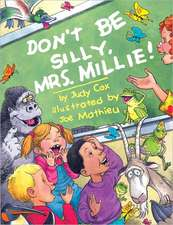 Don't Be Silly, Mrs. Millie!:  A Spanish Tale