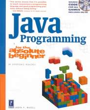 Java Programming for the Absolute Beginner