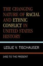 The Changing Nature of Racial and Ethnic Conflict in United States History