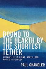Bound to the Hearth by the Shortest Tether