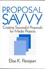 Proposal Savvy: Creating Successful Proposals for Media Projects
