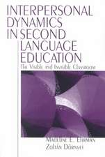 Interpersonal Dynamics in Second Language Education: The Visible and Invisible Classroom