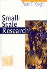 Small-Scale Research: Pragmatic Inquiry in Social Science and the Caring Professions