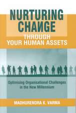 Nurturing Change through Your Human Assets: Optimising Organisational Challenges in the New Millennium