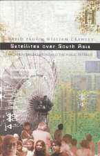Satellites Over South Asia: Broadcasting, Culture and the Public Interest