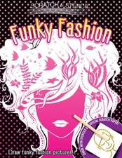 Scratch & Stencil: Funky Fashion