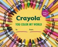 Crayola: You Color My World