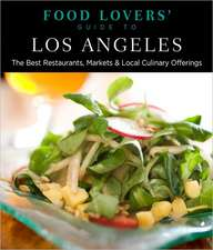 Food Lovers' Guide to Los Angeles