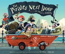 The Pirates Next Door:  Starring the Jolley-Rogers