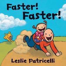 Faster! Faster!