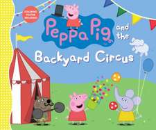 Peppa Pig and the Backyard Circus