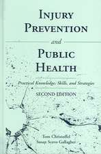 Injury Prevention and Public Health:  Practical Knowledge, Skills and Strategies