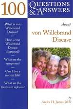 100 Questions & Answers about von Wildebrand Disease:  Overcoming Adverse Consequences