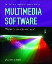 The Design and Implementation of Multimedia Software:  With Examples in Java