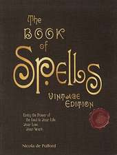The Book of Spells:  Bring the Power of the Good to Your Life, Your Love, Your Work, and Your Play