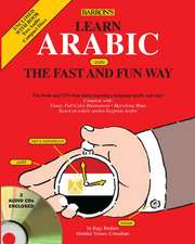 Learn Arabic the Fast and Fun Way [With 2 CDs]