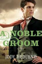 A Noble Groom:  Letters Receiving Lines, Facebook, Emails, Thank-You Notes, Condolences... and Much More
