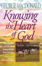Knowing the Heart of God:  A 90-Day Journey to Renewing Spirit, Soul & Body