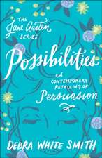 Possibilities: A Contemporary Retelling of Persuasion
