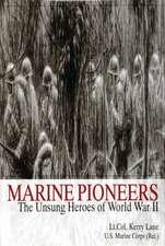 Marine Pioneers: The Unsung Heroes of World War II