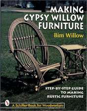 Making Gypsy Willow  Furniture