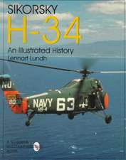 Sikorsky H-34: An Illustrated History: An Illustrated History