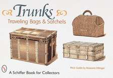 Trunks, Traveling Bags, and Satchels