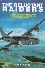 The Reluctant Raiders: The Story of United States Navy Bombing Squadron VB/VPB-109 in World War II