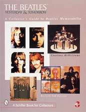 The Beatles: Yesterday and Tomorrow: A Collector's Guide to Beatles Memorabilia