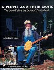 A People and Their Music: The Story Behind the Story of Country Music