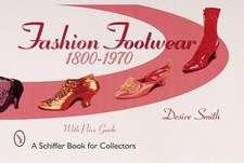 Fashion Footwear: 1800-1970