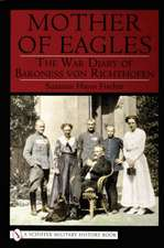 Mother of Eagles: War Diary of Baroness von Richthofen