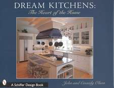 Dream Kitchens:  The Heart of the Home