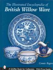 The Illustrated Encyclopedia of British Willow Ware