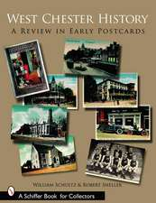 West Chester History: A Review in Early Postcards