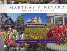 Martha's Vineyard Houses and Gardens