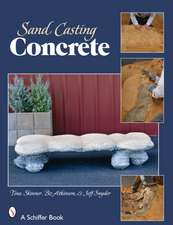 Sand-Casting Concrete:  Five Easy Projects