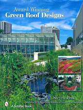 Award-winning Green Roof Designs: Green Roofs for Healthy Cities