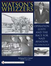 Watson's Whizzers: Operation Lusty and the Race for Nazi Aviation Technology