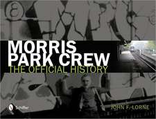 Morris Park Crew:  The Official History