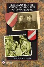 Michaelis, R: Latvians in the Ordnungspolizei and Waffen-SS
